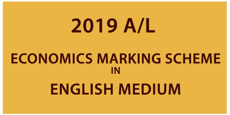 2019 AL Economics Marking Scheme in English Medium
