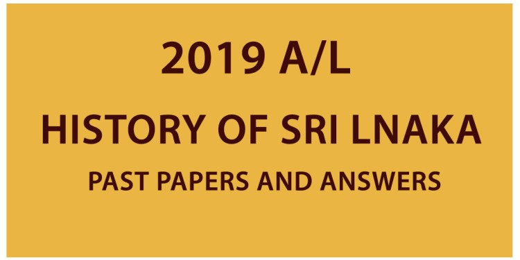 2019 AL History of SRI Lnaka past papers and answers