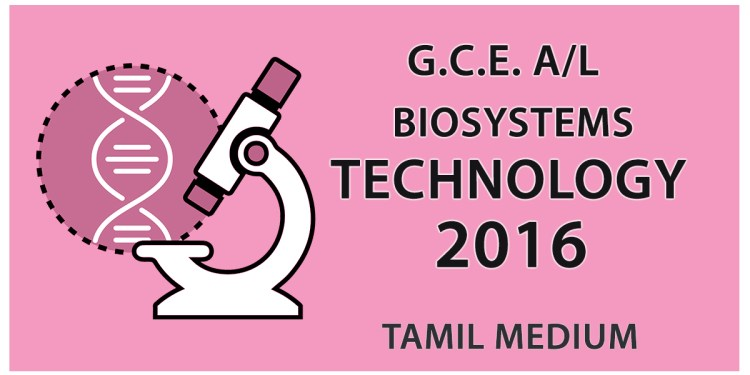 GCE A/L Bio Systems Technology Past Paper in Tamil Medium - 2016