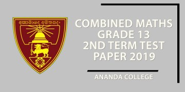 Combined Maths Grade 13 2nd Term Test Paper 2019 - Ananda College