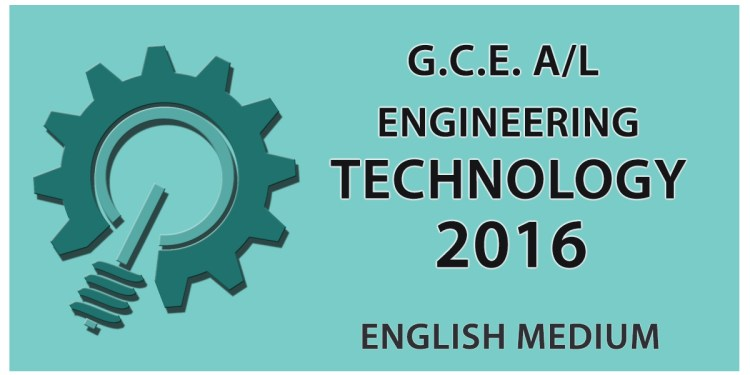 GCE A/L Engineering Technology Past Paper in English Medium - 2016