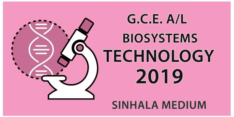 GCE AL Bio Systems Technology Past Paper in Sinhala Medium - 2019