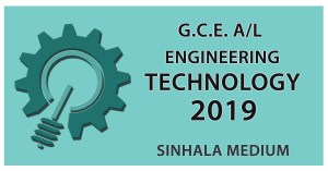 GCE Advanced Level Engineering Technology paper in Sinhala Medium - 2019