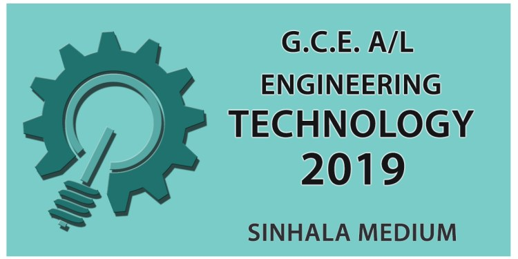 GCE Advanced Level Engineering Technology paper in Sinhala Medium - 2019