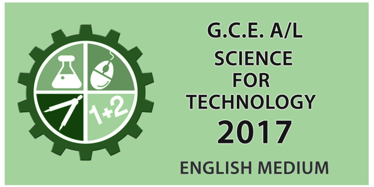 GCE Advanced Level Science for Technology paper in English Medium - 2017