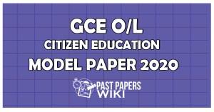 GCE OL Citizen Education Model Paper 2020