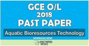 2018 O/L Aquatic Bioresources Technology Past Paper | English Medium