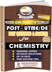 MAUTECH Post UTME Past Questions for CHEMISTRY