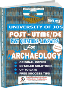 UNIJOS Past UTME Questions for ARCHAEOLOGY