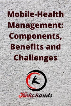 Mobile-Health Management Components, Benefits and Challenges