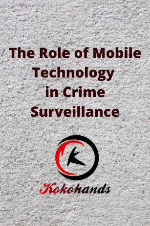 The Role of Mobile Technology in Crime Surveillance