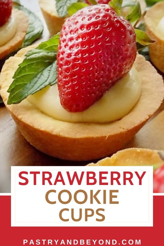 Cookie cups with pastry cream, strawberry and fresh mint on top.