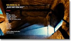 "Pata Rooms No. 5 ""BLACK SHIRT FROM SICILY"""
