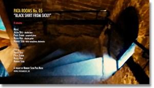 "PATA ROOMS No. 05 ""BLACK SHIRT FROM SICILY"""