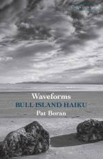 Waveforms: Bull Island Haiku. Orange Crate Books, 2015