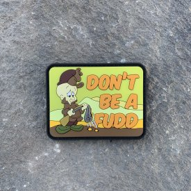 Dont be a Fudd PVC Morale Patch