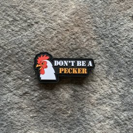 Don't be a Pecker PVC Patch