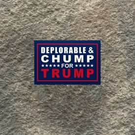 Ryan Weaver Collection:   Deplorable & Chump For Trump Vinyl Decal