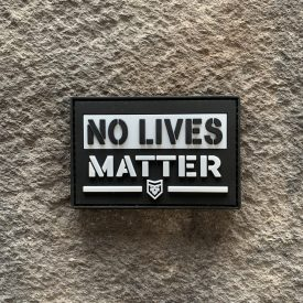 No Lives Matter Glow in the Dark PVC Patch