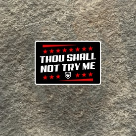 Thou Shall Not Try Me Vinyl Decal