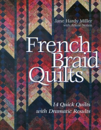 French Braid Quilts (Book) by Jane Hardy Miller with Arlene Netten