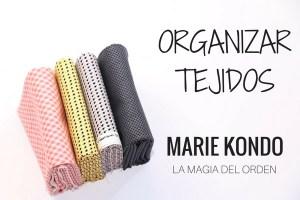 Cómo-organizar-telas-tejidos.-La-Magia-del-Orden.-Marie-Kondo.-blog
