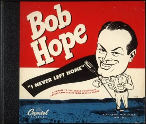 "78 Recording by Capitol Record of Bob Hope's ""I Never Left Home"" Album"