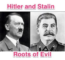 Hitler and Stalin Roots of Evil