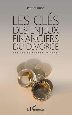 Les clés des enjeux financiers du divorce