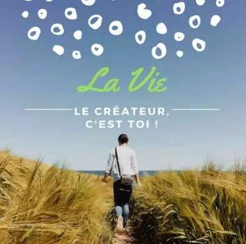 La Vie – Le créateur, c'est toi
