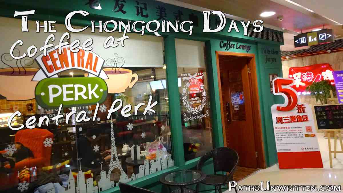 The Chongqing Days:  Coffee at Central Perk
