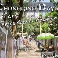 The Chongqing Days: Shibati and the 18 Stairs Gentrification