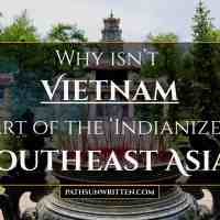 Why Isn't Vietnam Part of  'Indianized' Southeast Asia?