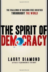 The Sprit of Democracy: The Struggle to Build Free Societies Throughout the World