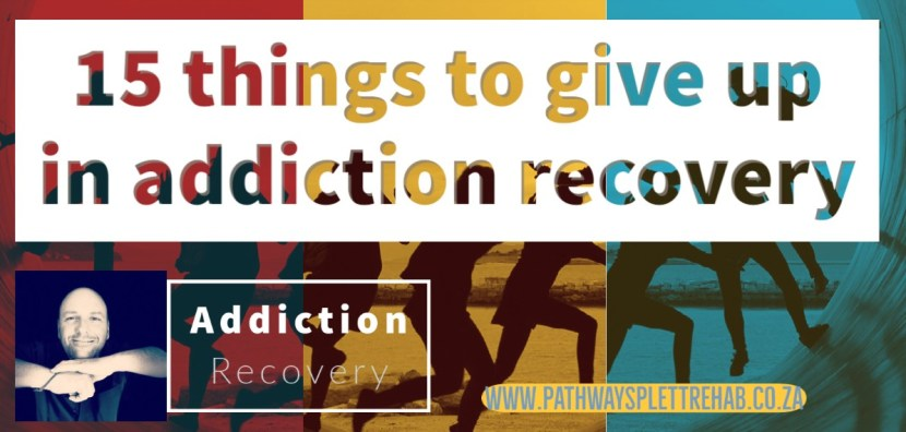 15 things to give up in addiction recovery