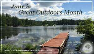 June Wellness: Celebrate the Great Outdoors