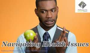 Navigating Health Issues