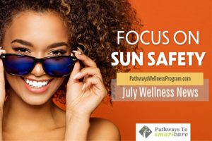 July Wellness: Fun & Safety in the Sun