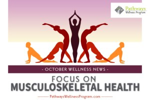 October Wellness: Focus on Musculoskeletal Health