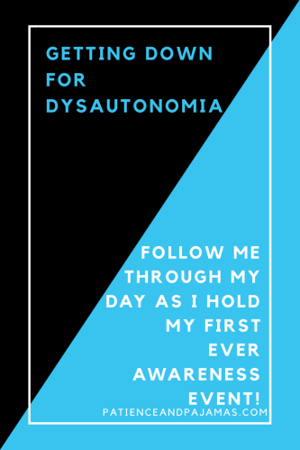 Getting Down For Dysautonomia