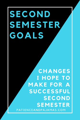 Need help creating goals for next semester? Here are mine!