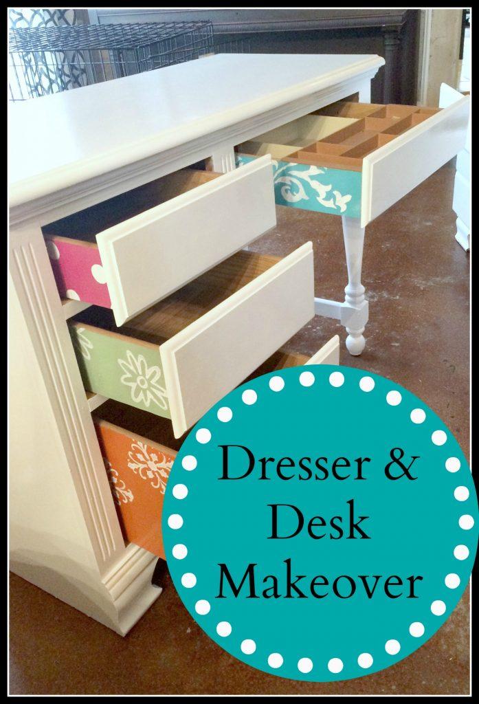 Dresser and Desk Makeover