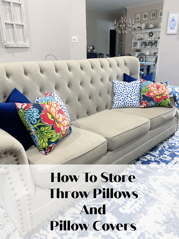How To Store Throw Pillows and Pillow Covers