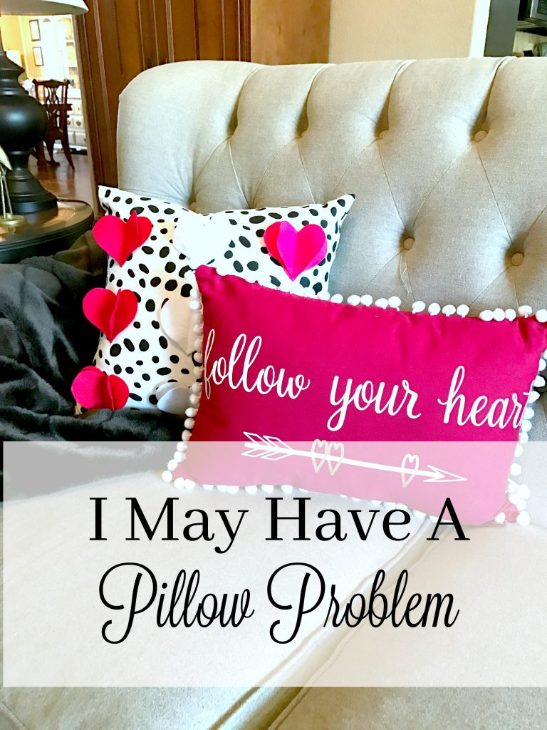I May Have A Pillow Problem