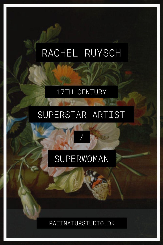 Rachel Ruysch: 17th Century Superstar Artist / Superwoman