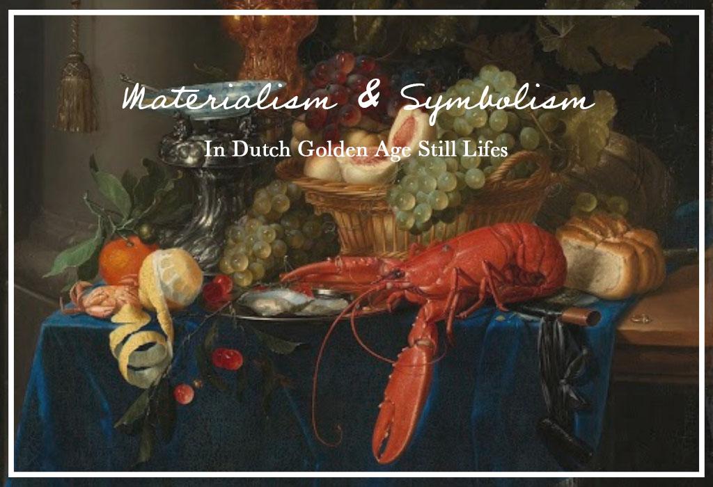 Materialism and Symbolism in Dutch Golden Age Still Lifes - blog post   Patinatur Studio