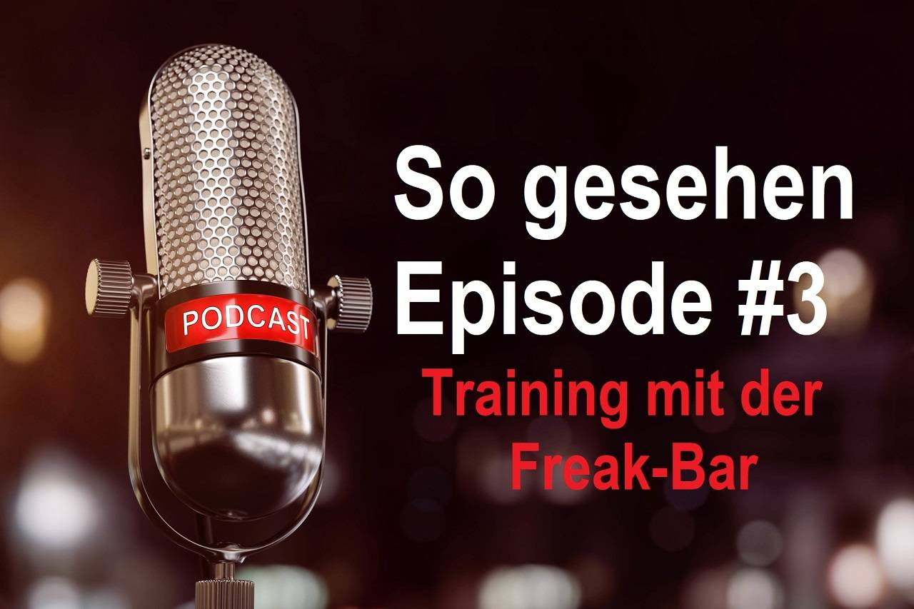 So gesehen – Episode #3: Training mit der Freak Bar
