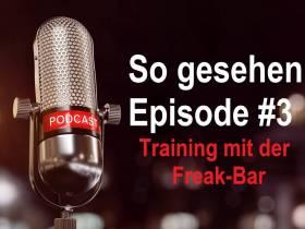 So gesehen - Episode #3: Training mit der Freak Bar