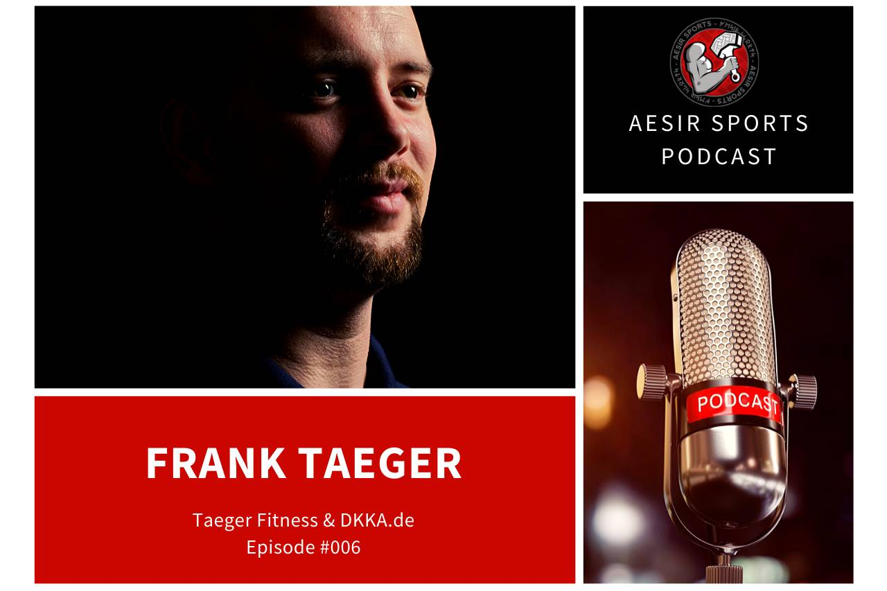 Release: Podcast Episode #006 – Frank Taeger (TaegerFitness.de & DKKA.de) | November 2019