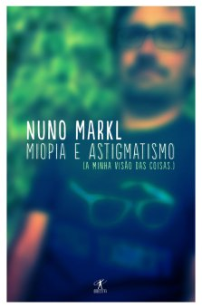Miopia e Astigmatismo - Nuno Markl